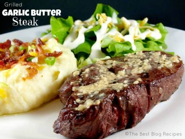 Grilled Garlic Butter Steak recipe from The Best Blog Recipes