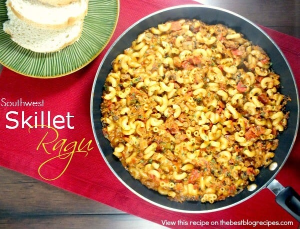 Southwest Skillet Ragu from The Best Blog Recipes