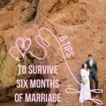 Marriage can be tough! It requires work and attention, so check out these tips on How to Survive Six Months of Marriage! | Featured on The Best Blog Recipes