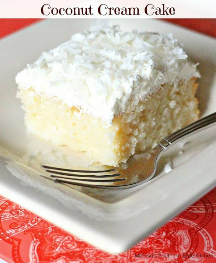 Coconut Cream Cake – This creamy and dreamy cake is a coconut lovers dream.