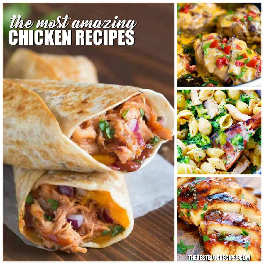 The Most Amazing Chicken Recipes have so much flavor, are easy to make, and your friends and family will ask you to make them again and again! From cheesy skillet chicken, to barbecue chicken wraps — there is something for everyone on this list!