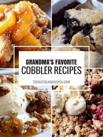 Grandma's Favorite Old Fashioned Cobbler Recipes