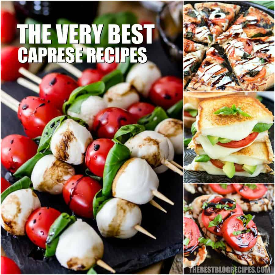 The Best Caprese Recipes are some of the tastiest recipes you will ever try. The combination of tomato, mozzarella, basil and balsamic will hit the spot every time!