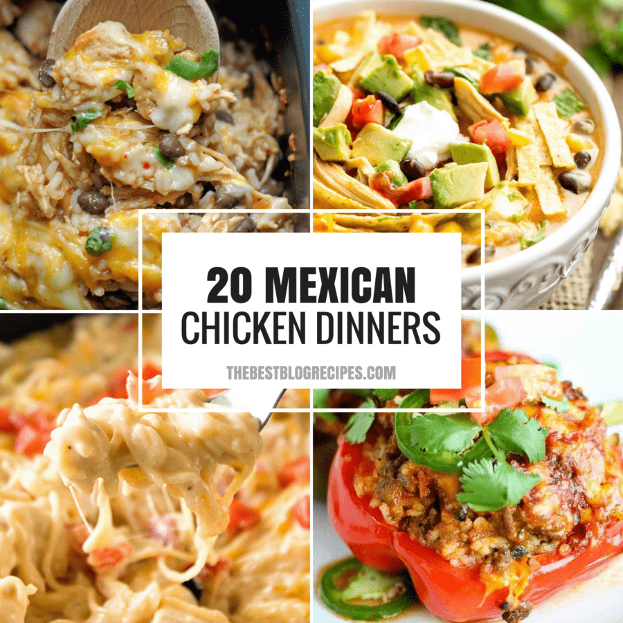Top 10 Mexican Dinner Recipes: 20+ Easy Weeknight Mexican Chicken Dinner Recipes
