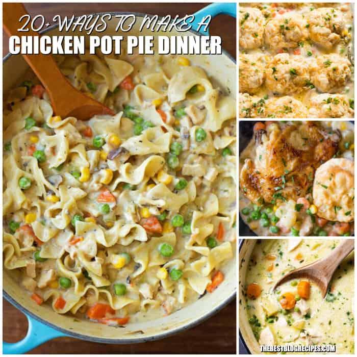 20+ Ways to make a Chicken Pot Pie Dinner