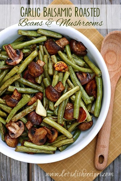 Balsamic vinegar and whole cloves of garlic make these roasted green beans and mushrooms extra special.