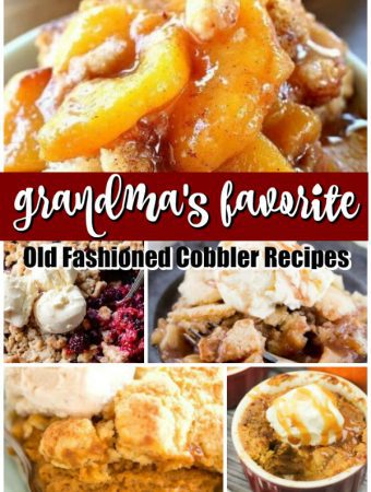 Grandma's Favorite Old Fashioned Cobbler Recipes