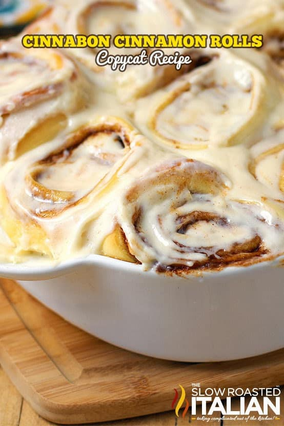 Cinnabon Cinnamon Roll Copycat Recipe will make you take a second thought, can it really be that good? A sweetened roll with a thick cinnamon-sugar filling and a cream cheese frosting that you are likely to remember long after the cinnamon roll is gone!