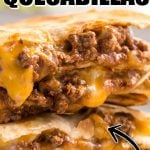 Cheesy Beef Quesadillas stacked