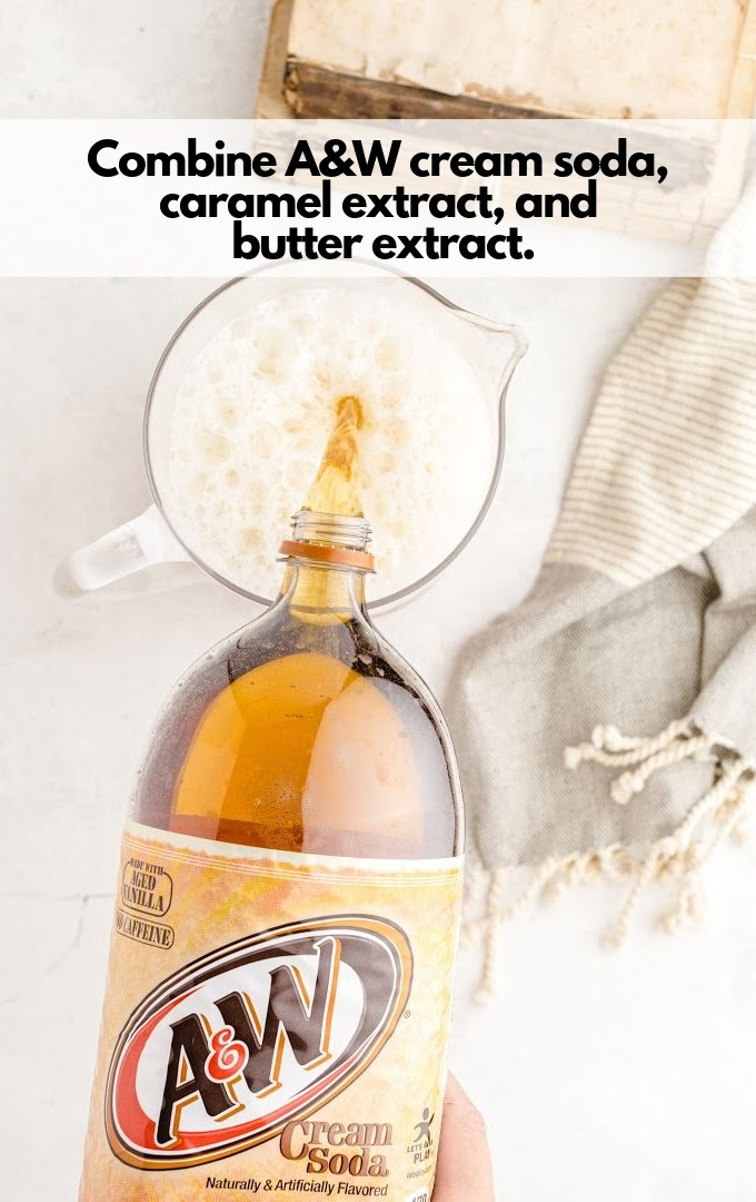 A&W, cream soda, caramel extract and butter extract